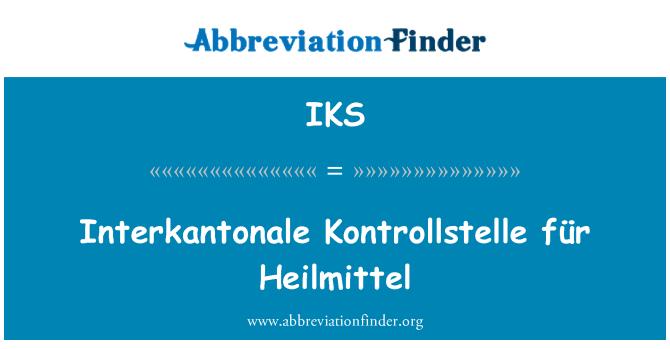 IKS: Interkantonale Kontrollstelle für Heilmittel