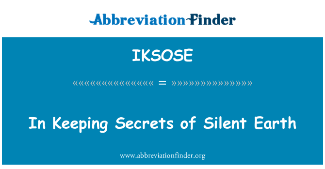 IKSOSE: In Keeping Secrets of Silent Earth