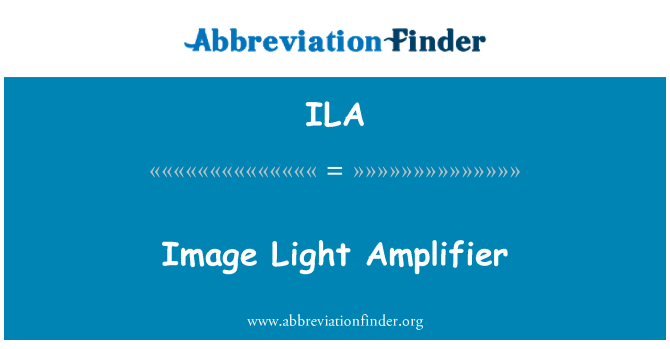 ILA: Image Light Amplifier