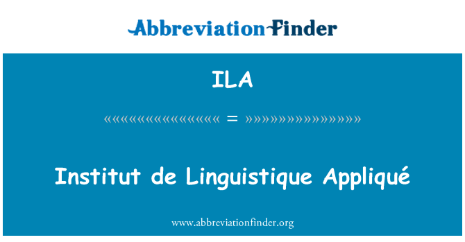ILA: Institut de Linguistique Appliqué