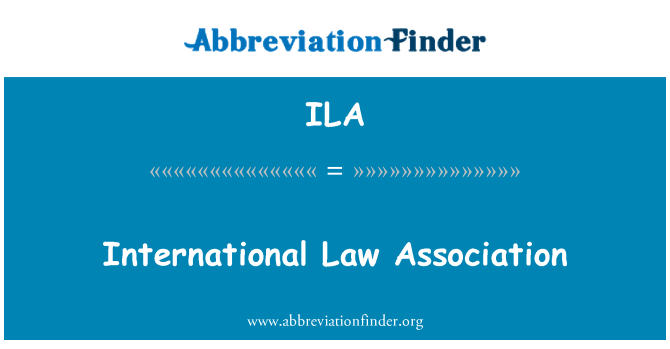 ILA: International Law Association