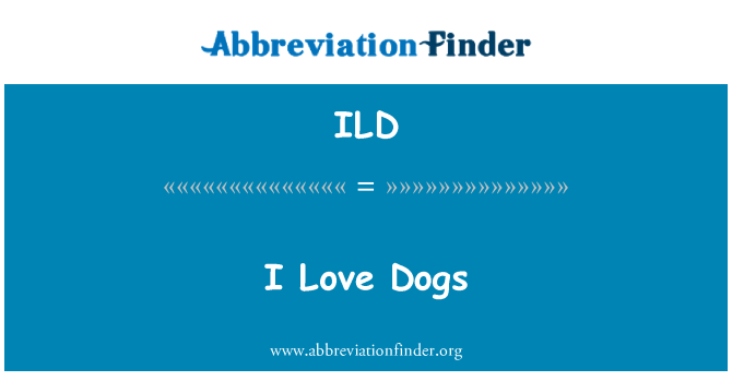 ILD: I Love Dogs