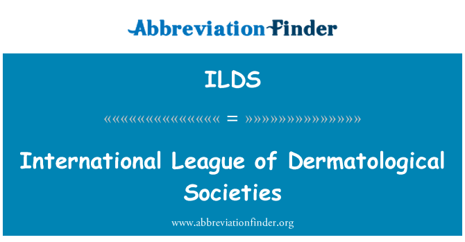 ILDS: International League of Dermatological Societies
