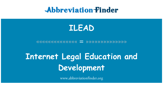 ILEAD: Internet Legal Education and Development