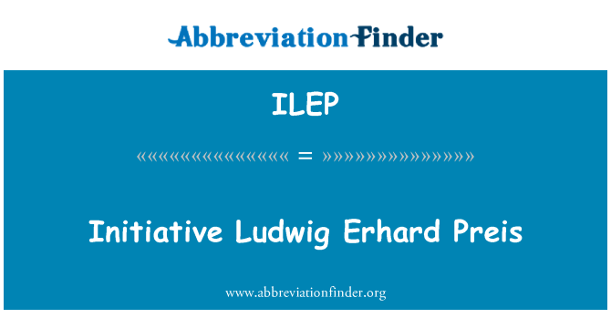 ILEP: 倡议 Ludwig Erhard Preis