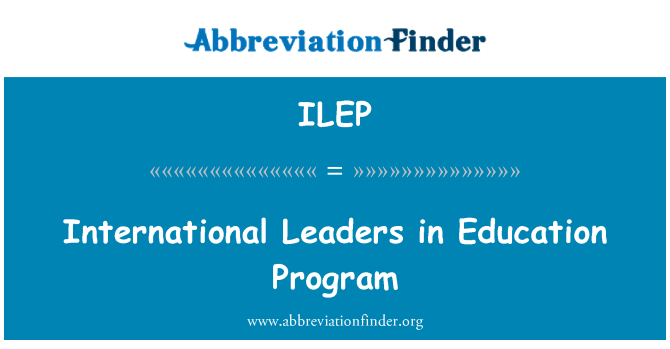 ILEP: International Leaders in Education Program