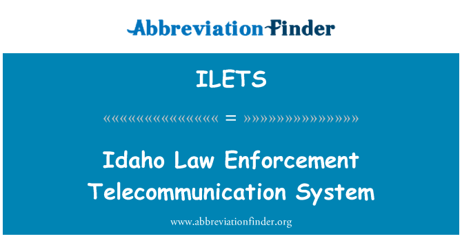 ILETS: Idaho Law Enforcement Telecommunication System