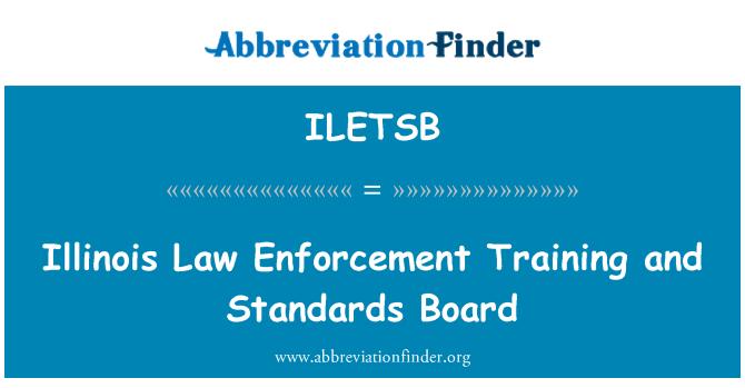 ILETSB: Illinois Law Enforcement Training and Standards Board