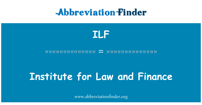 ILF: Institute for Law and Finance