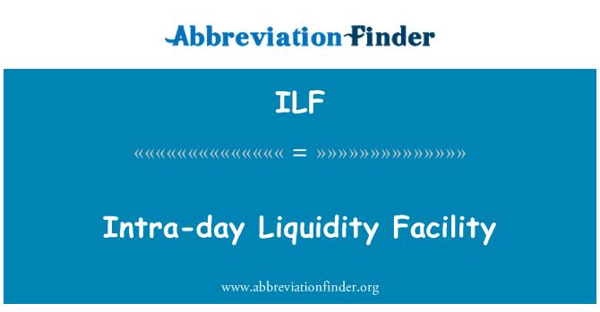 ILF: Intra-day Liquidity Facility