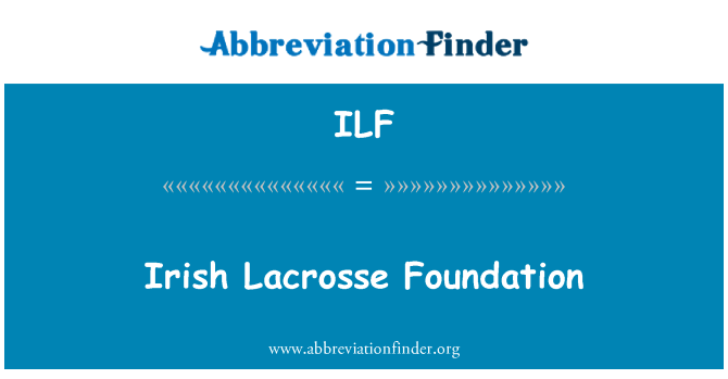 ILF: Irish Lacrosse Foundation
