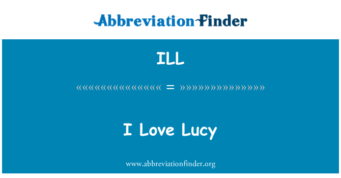 ILL: I Love Lucy
