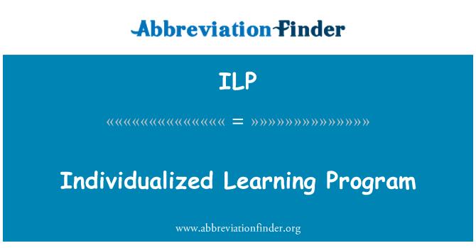 ILP: Individualized Learning Program