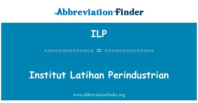 ILP: Institut Latihan Perindustrian