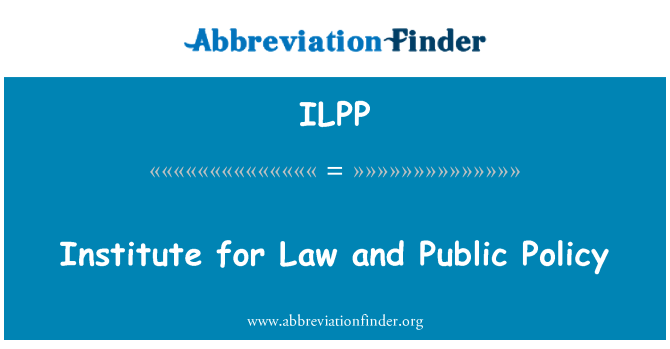 ILPP: Institute for Law and Public Policy
