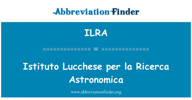 ILRA: Istituto Lucchese per la Ricerca Astronomica
