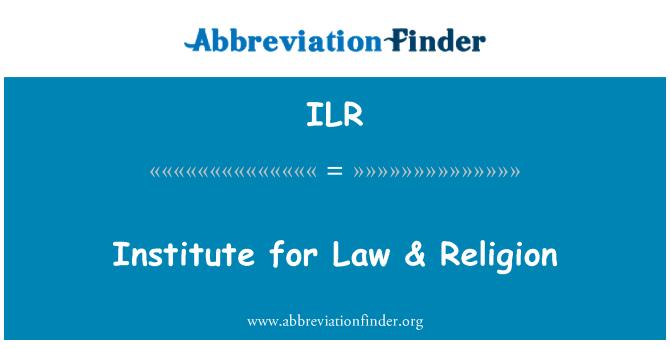 ILR: Institute for Law & Religion