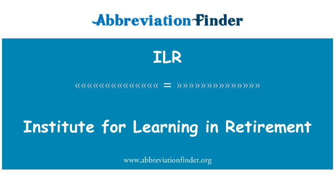 ILR: Institute for Learning in Retirement