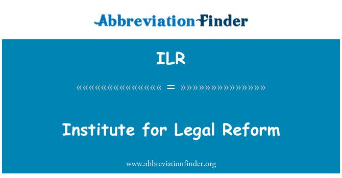 ILR: Institute for Legal Reform