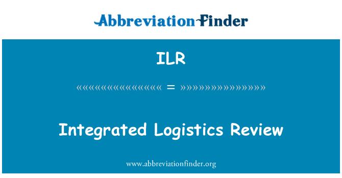 ILR: Integrated Logistics Review