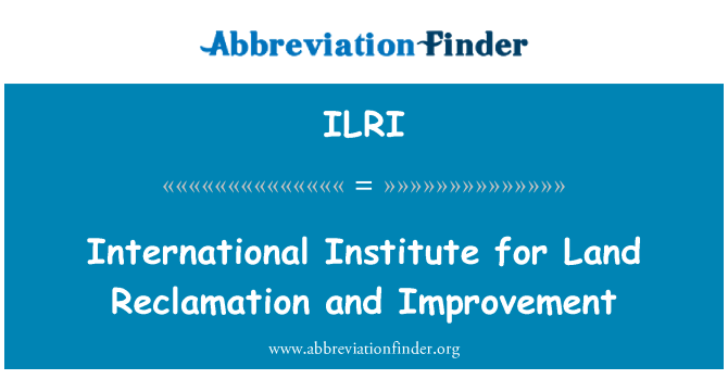 ILRI: International Institute for Land Reclamation and Improvement