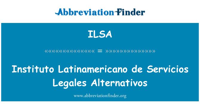 ILSA: Instituto Latinamericano de Servicios Legales Alternativos