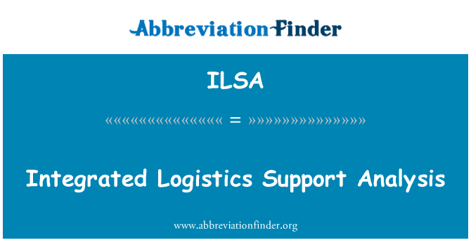 ILSA: Integrated Logistics Support Analysis