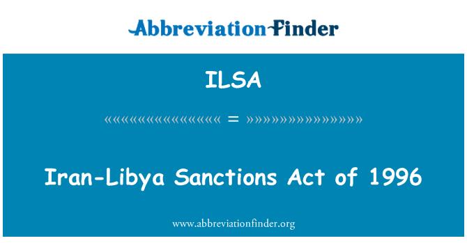 ILSA: Iran-Libya Sanctions Act of 1996