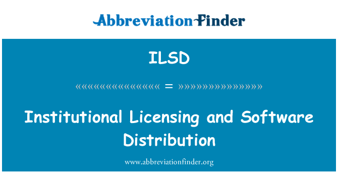ILSD: Institutional Licensing and Software Distribution