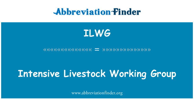 ILWG: Intensive Livestock Working Group