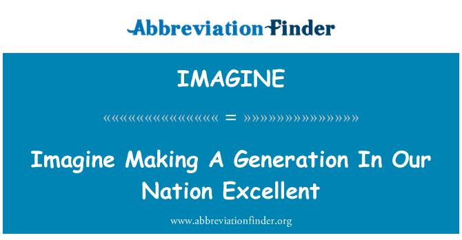 IMAGINE: Bir nesil içinde bizim millet mükemmel yapmak hayal