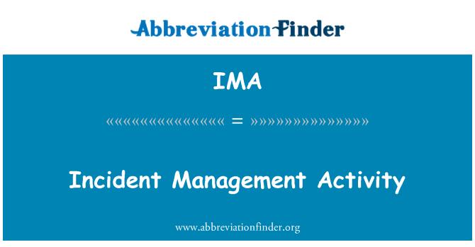 IMA: Incident Management Activity