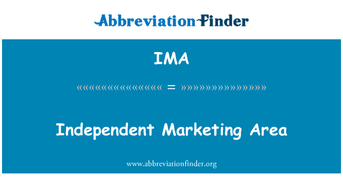 IMA: Independent Marketing Area