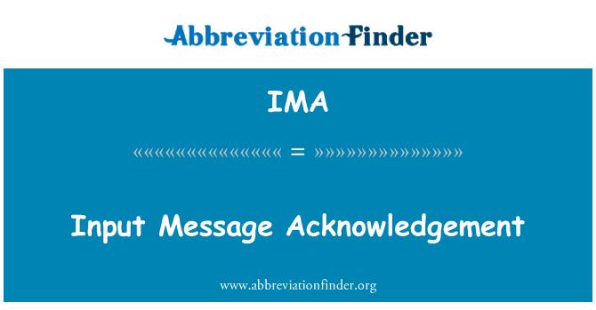 IMA: Input Message Acknowledgement