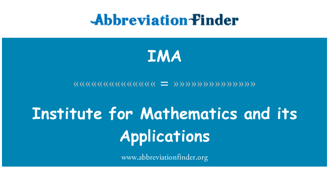 IMA: Institute for Mathematics and its Applications