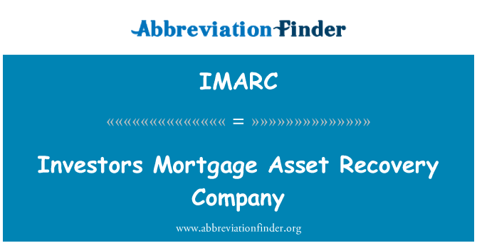 IMARC: Investors Mortgage Asset Recovery Company