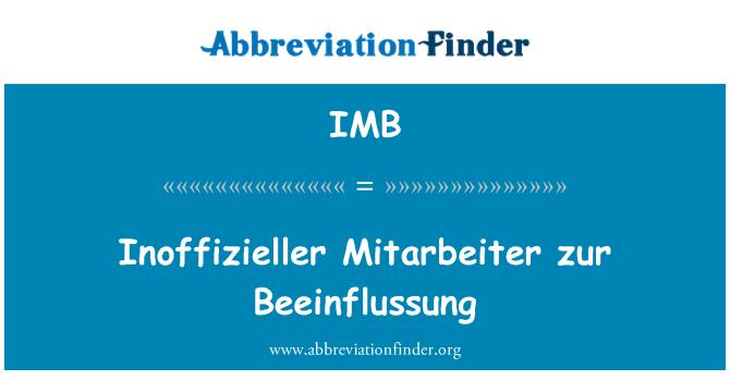 IMB: Inoffizieller Mitarbeiter zur Beeinflussung