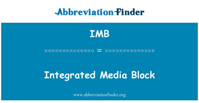 IMB: Integrated Media Block