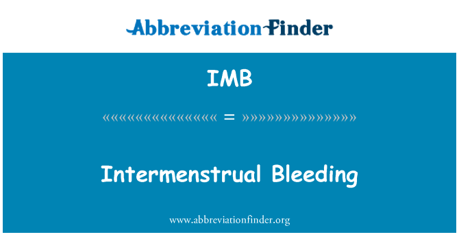IMB: Intermenstrual Bleeding