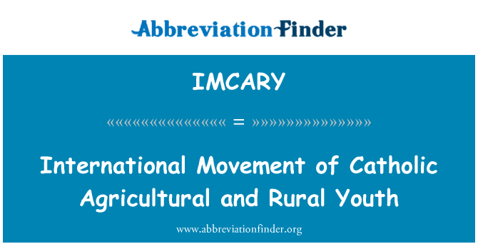 IMCARY: International Movement of Catholic Agricultural and Rural Youth