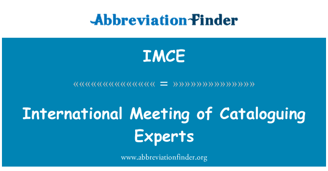 IMCE: International Meeting of Cataloguing Experts