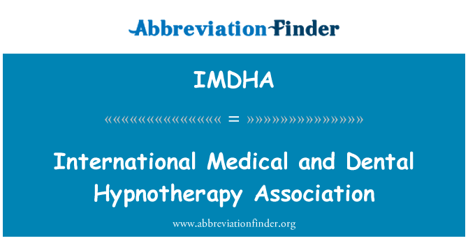IMDHA: International Medical and Dental Hypnotherapy Association
