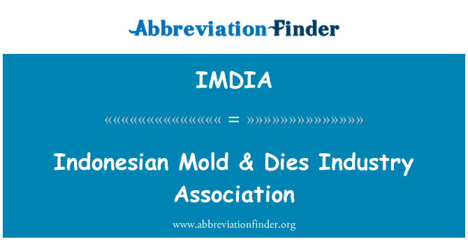 IMDIA: Indonesian Mold & Dies Industry Association
