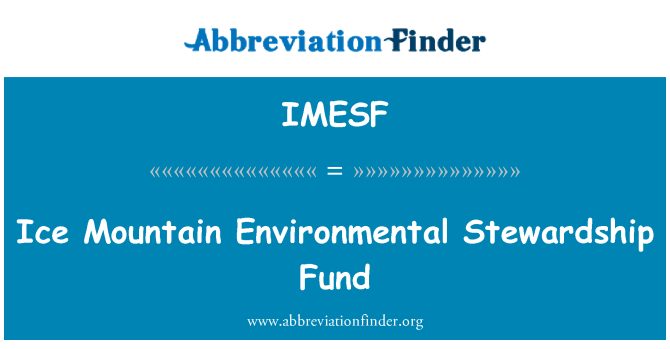 IMESF: Ice Mountain Environmental Stewardship Fund