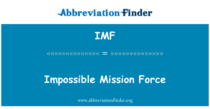 IMF: Impossible Mission Force