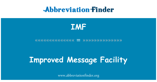 IMF: Improved Message Facility