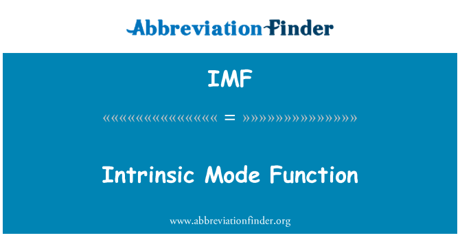 IMF: Intrinsic Mode Function