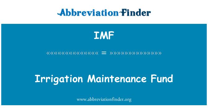IMF: Irrigation Maintenance Fund