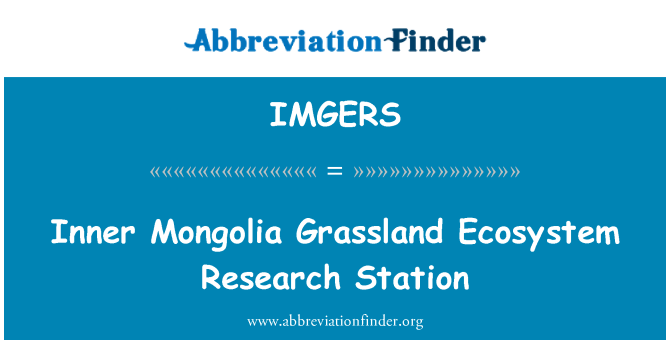 IMGERS: Inner Mongolia Grassland Ecosystem Research Station