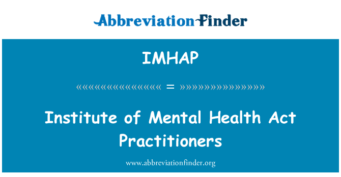 IMHAP: Institute of Mental Health Act Practitioners